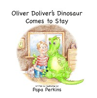 Cover Oliver Doliver's Dinosaur Comes To Stay