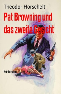 Cover Pat Browning und das zweite Gesicht