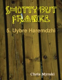 Cover Shitty But Frankly — 5. Uybre Haremdzhi