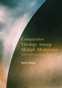 Cover Comparative Theology Among Multiple Modernities