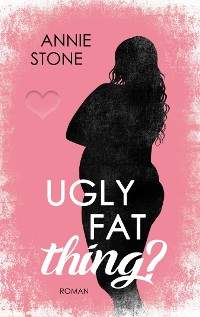 Cover Ugly fat thing?