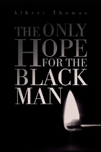 Cover The Only Hope for the Black Man