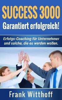 Cover Success 3000: Garantiert erfolgreich!