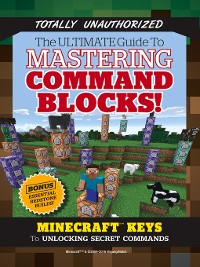 Cover Ultimate Guide to Mastering Command Blocks!