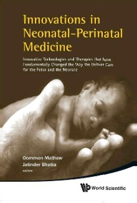 Cover Innovations In Neonatal-perinatal Medicine: Innovative Technologies And Therapies That Have Fundamentally Changed The Way We Deliver Care For The Fetus And The Neonate