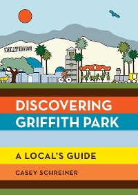 Cover Discovering Griffith Park