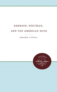 Cover Emerson, Whitman, and the American Muse