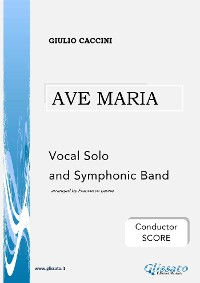 Cover Ave Maria - Vocal solo and Symphonic Band (conductor score)