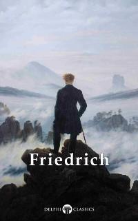 Cover Delphi Complete Paintings of Caspar David Friedrich (Illustrated)
