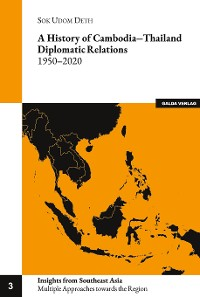 Cover A history of Cambodia-Thailand Diplomatic Relations 1950-2020