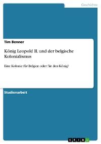 Cover König Leopold II. und der belgische Kolonialismus