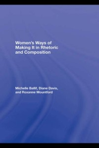 Cover Women's Ways of Making It in Rhetoric and Composition