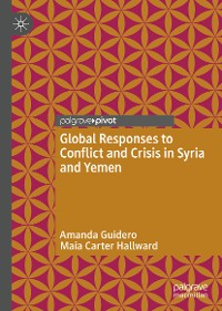 Cover Global Responses to Conflict and Crisis in Syria and Yemen
