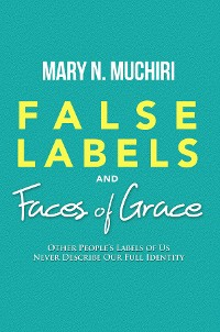 Cover False Labels And Faces Of Grace