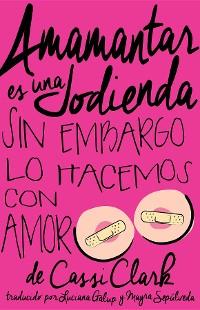 Cover Amamantar es una Jodienda, Sin Embargo Lo Hacemos Con Amor