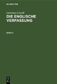 Cover Lawrence Lowell: Die englische Verfassung. Band 2