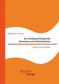 Cover Zur Sozialpsychologie des Rassismus und Antisemitismus. Propheten der Feindbilder