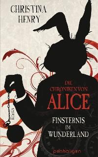 Cover Die Chroniken von Alice - Finsternis im Wunderland
