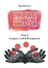 Cover Improvisationstheater. Gruppen, Geld und Management