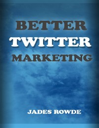 Cover Better Twitter Marketing