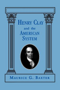 Cover Henry Clay and the American System