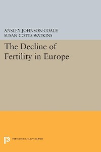 Cover The Decline of Fertility in Europe