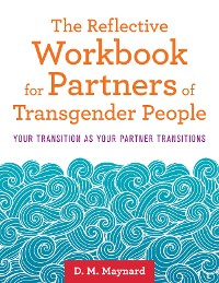 Cover The Reflective Workbook for Partners of Transgender People