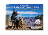 Cover The Ultimate Pet Friendly Road Trip