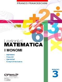 Cover Lezioni di Matematica 3 - I monomi