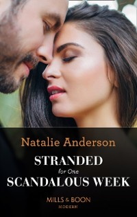 Cover Stranded For One Scandalous Week (Mills & Boon Modern) (Rebels, Brothers, Billionaires, Book 1)