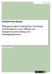 Cover Bildung im Sport. Konzeption, Erstellung und Evaluation eines E-Books zur Kompetenzentwicklung von Skilanglauftrainern
