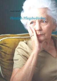 Cover Plötzlich Pflegebedürftig