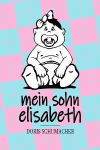 Cover Mein Sohn Elisabeth