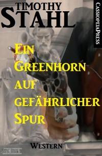 Cover Ein Greenhorn auf gefährlicher Spur: Western