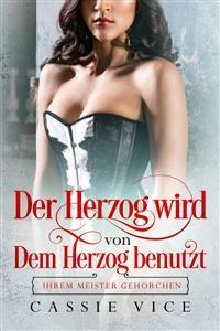 Cover Der Herzog wird von dem Herzog benutzt: Ihrem Meister gehorchen