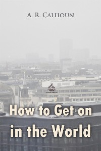 Cover How to Get on in the World: A Ladder to Practical Success