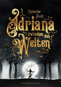 Cover Adriana zwischen den Welten