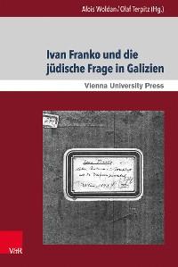 Cover Ivan Franko und die jüdische Frage in Galizien