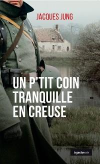 Cover Un p'tit coin tranquille en Creuse
