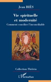 Cover Vie spirituelle et modernite - comment concilier l'inconcili