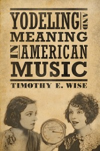 Cover Yodeling and Meaning in American Music