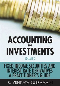Cover Accounting for Investments, Volume 2, Fixed Income Securities and Interest Rate Derivatives
