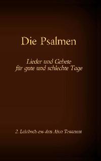 Cover Die Bibel - Das Alte Testament - Die Psalmen