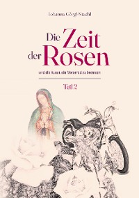 Cover Die Zeit der Rosen - Teil 2