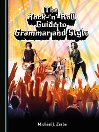 Cover The Rock-'n'-Roll Guide to Grammar and Style
