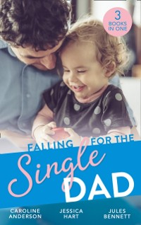 Cover Falling For The Single Dad: Caring for His Baby (Heart to Heart) / Barefoot Bride / The Cowboy's Second-Chance Family