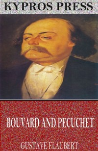 Cover Bouvard and Pecuchet: A Tragi-Comic Novel of Bourgeois Life