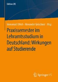Cover Praxissemester im Lehramtsstudium in Deutschland: Wirkungen auf Studierende