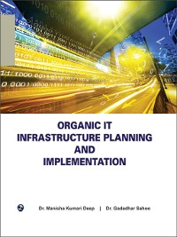 Cover Organic IT Infrastructure Planning and Implementation