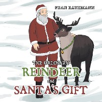 Cover The Ordinary Reindeer and Santa's Gift